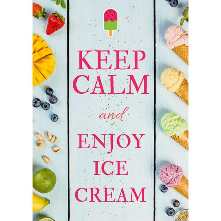Keep calm and enjoy ice cream